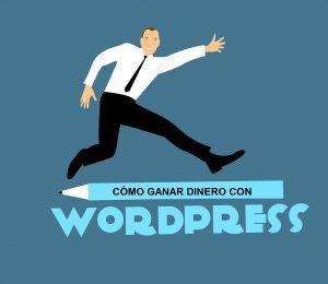 Cómo ganar dinero con WordPress